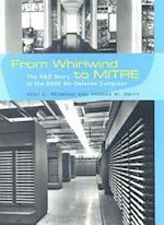 From Whirlwind to Mitre (History of Computing)