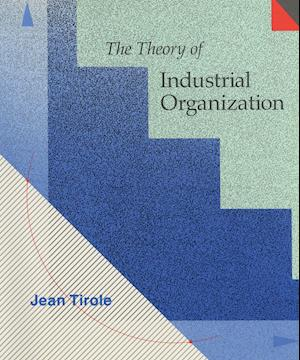 Bog, hardback The Theory of Industrial Organization af Jean Tirole
