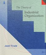 The Theory of Industrial Organization (The Theory of Industrial Organization)