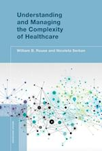Understanding and Managing the Complexity of Healthcare (Engineering Systems)