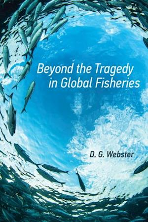 Beyond the Tragedy in Global Fisheries af D. G. Webster
