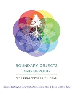 Boundary Objects and Beyond af Stefan Timmermans, Ellen Balka, Geoffrey C. Bowker