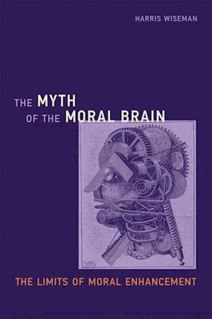 Myth of the Moral Brain af Harris Wiseman