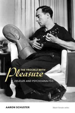 Trouble with Pleasure af Aaron Schuster