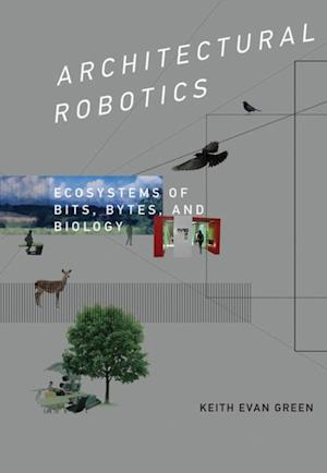 Architectural Robotics af Keith Evan Green