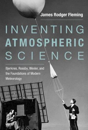 Inventing Atmospheric Science af James Rodger Fleming