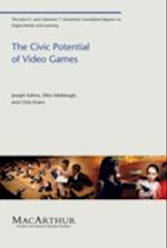The Civic Potential of Video Games (John D. and Catherine T. Macarthur Foundation Reports on Digital Media and Learning)