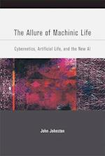 The Allure of Machinic Life af John Johnston
