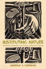 Instituting Nature (Politics, Science, And the Environment)