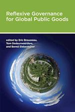 Reflexive Governance for Global Public Goods af Tom Dedeurwaerdere, Eric Brousseau, Bernd Siebenhuner