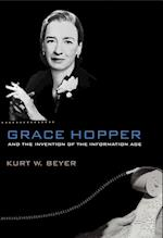 Grace Hopper and the Invention of the Information Age (Lemelson Center Studies in Invention and Innovation)