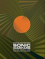 Sonic Warfare (Technologies of Lived Abstraction)