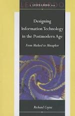 Designing Information Technology in the Postmodern Age (Leonardo Book Series)