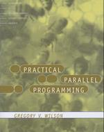 Practical Parallel Programming (Scientific and Engineering Computation)