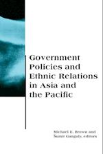 Government Policies and Ethnic Relations in Asia and the Pacific (Csia Studies in International Security)