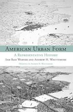 American Urban Form (Urban and Industrial Environments)