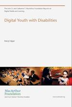 Digital Youth with Disabilities (John D. and Catherine T. Macarthur Foundation Reports on Digital Media and Learning)