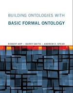 Building Ontologies with Basic Formal Ontology (Building Ontologies with Basic Formal Ontology)