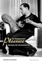 The Trouble With Pleasure af Aaron Schuster