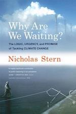 Why Are We Waiting? (Lionel Robbins Lectures)