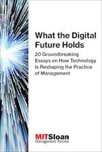 What the Digital Future Holds (What the Digital Future Holds)