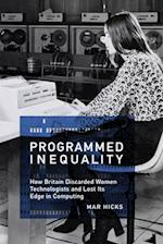 Programmed Inequality (History of Computing)