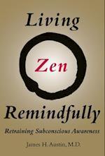 Living Zen Remindfully (Living Zen Remindfully)