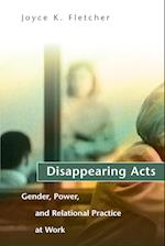 Disappearing Acts (Gender Power and Relational Practice at Work)