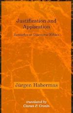 Justification and Application (Studies in Contemporary German Social Thought Paperback)