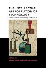 The Intellectual Appropriation of Technology (Representation and Mind Paperback)