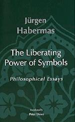 The Liberating Power of Symbols (Studies in Contemporary German Social Thought Paperback)