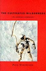 The Cultivated Wilderness (The Graham Foundation - Mit Press Series in Contemporary Architectural discOurse)