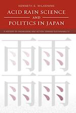 Acid Rain Science and Politics in Japan (Politics, Science, And the Environment)