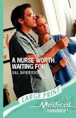 A Nurse Worth Waiting for