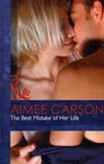 The Best Mistake of Her Life. Aimee Carson