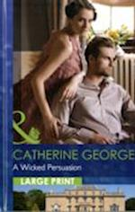 A Wicked Persuasion. Catherine George af Catherine George