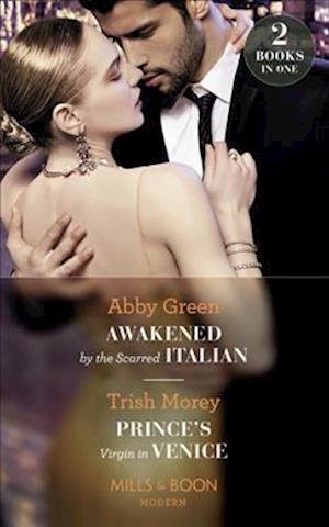 Awakened By The Scarred Italian / Prince's Virgin In Venice