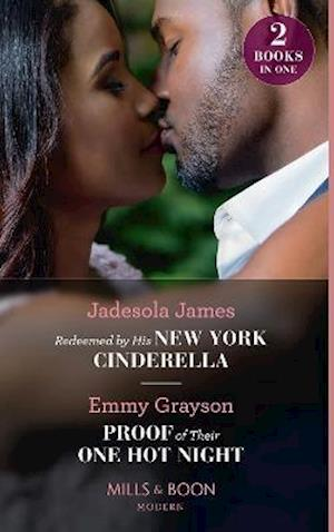Redeemed By His New York Cinderella / Proof Of Their One Hot Night
