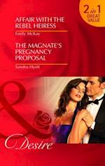 Affair with the Rebel Heiress. Emily McKay. the Magnate's Pregnancy Proposal