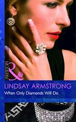 When Only Diamonds Will Do. Lindsay Armstrong