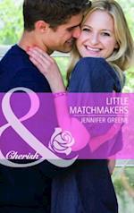Little Matchmakers. Jennifer Greene
