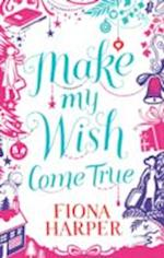 Make My Wish Come True (Mills & Boon Special Releases)
