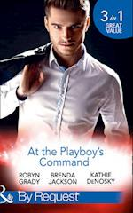 At the Playboy's Command (Mills & Boon by Request, nr. 4)