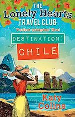 Destination Chile (The Lonely Hearts Travel Club, nr. 3)