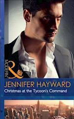 Christmas At The Tycoon's Command (Powerful Di Fiore Tycoons, nr. 1)