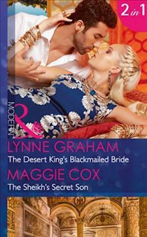 The Desert King's Blackmailed Bride: the Desert King's Blackmailed Bride / the Sheikh's Secret Son (Mills & Boon Modern) (Brides for the Taking, Book 1)