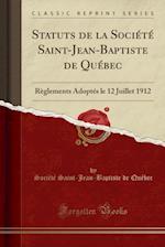 Statuts de la Societe Saint-Jean-Baptiste de Quebec
