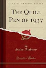 The Quill Pen of 1937 (Classic Reprint)