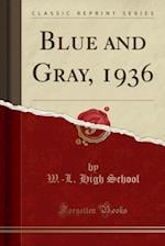 Blue and Gray, 1936 (Classic Reprint)