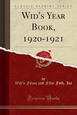 Wid's Year Book, 1920-1921 (Classic Reprint)